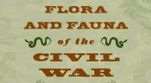 Flora And Fauna of the Civil War Book Cover
