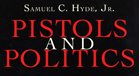 Pistols and Politics Book Cover