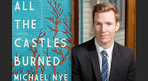 "Author Michael Nye and his All the Castles Burned"" book cover"